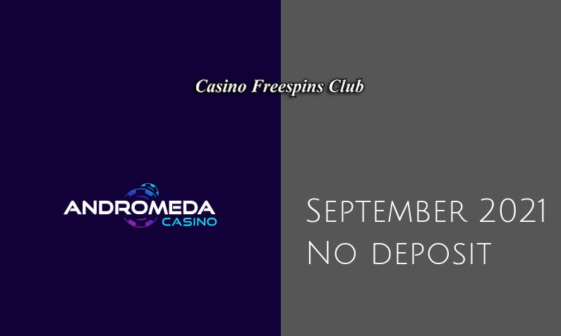Latest Andromeda no deposit bonus, today 5th of September 2021