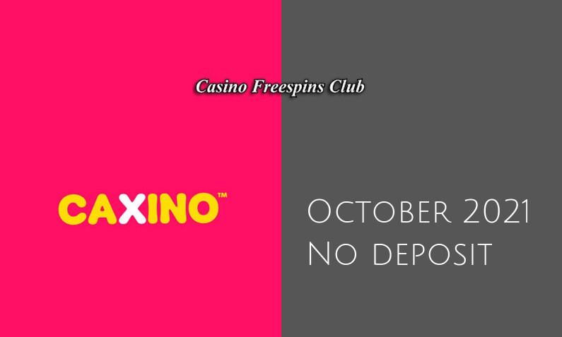 Latest Caxino no deposit bonus 10th of October 2021