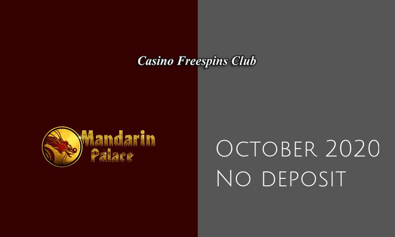 Latest Mandarin Palace Casino no deposit bonus 19th of October 2020