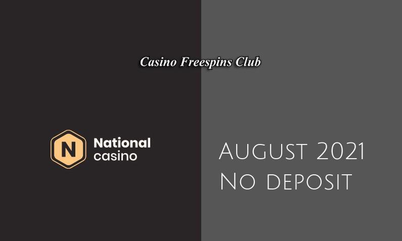 Latest National Casino no deposit bonus- 25th of August 2021