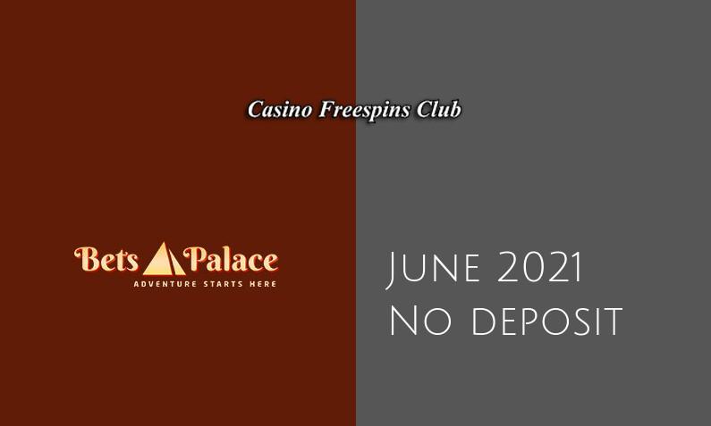 Latest no deposit bonus from BetsPalace June 2021