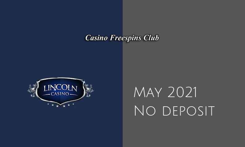 Latest no deposit bonus from Lincoln Casino- 5th of May 2021