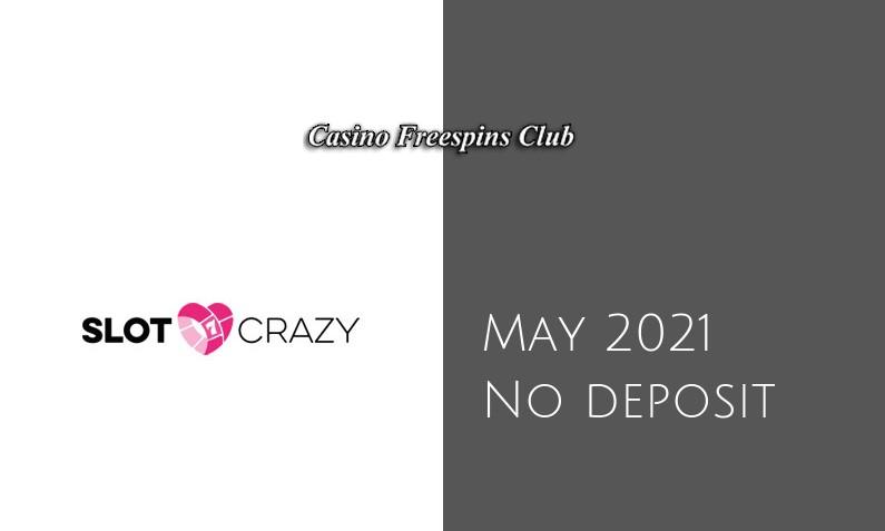 Latest Slot Crazy no deposit bonus May 2021