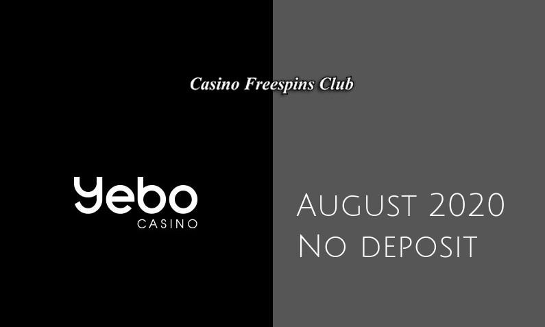 Latest Yebo Casino no deposit bonus, today 15th of August 2020